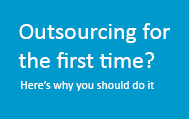 Outsourcing for the first time? Here's how it works